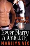 Never Marry A Warlock is the first novelette by Marilyn Vix