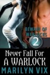 Never Fall For A Warlock (Beware of Warlocks #2) is available at Amazon.com.
