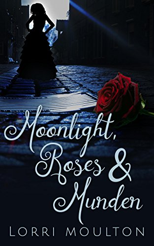 moonlight,roses & murder